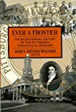 Ever a Frontier : The Bicentennial History of the Pittsburgh Theological Seminary, , 0802837239
