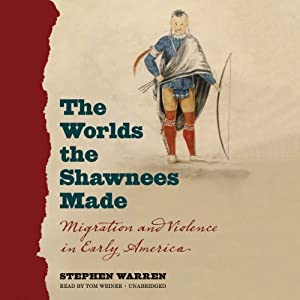 The Worlds the Shawnees Made Audiobook