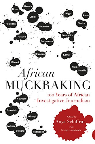 Image result for African Muckraking: 100 Years of African Investigative Journalism edited by Anya Schiffrin