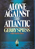 Alone Against the Atlantic, Gerry Spiess and Marlin Bree, 0425058441