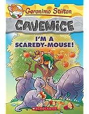 I'm a Scaredy-Mouse! (Geronimo Stilton Cavemice #7)
