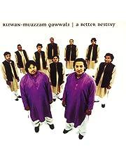 RIZWAN-MUAZZAM QAWWA - A BETTER DESTINY