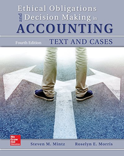 ethical-obligations-and-decision-making-in-accounting-text-and-cases