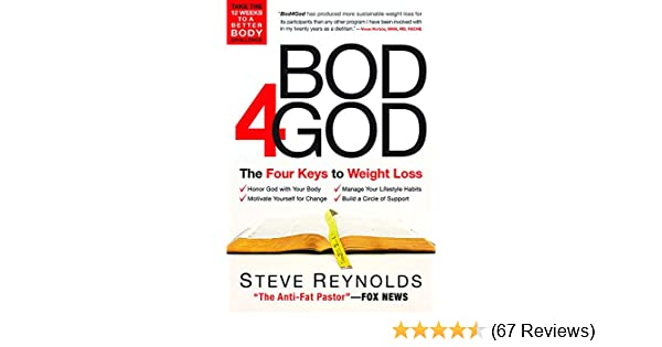 Bod 4 God The Four Keys To Weight Loss Steve Reynolds