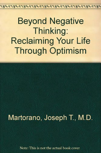 Beyond Negative Thinking: Reclaiming Your Life Through Optimism