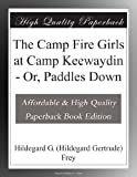 img - for The Camp Fire Girls at Camp Keewaydin - Or, Paddles Down book / textbook / text book
