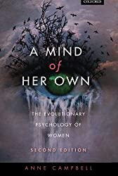 A mind of her own: The evolutionary psychology of women by Anne Campbell (2013-07-12)