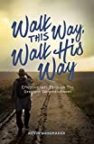 img - for Walk This Way, Walk His Way: Effectiveness Through The Greatest Commandment book / textbook / text book