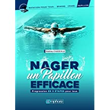 Nager un papillon efficace: Progression en 9 étapes pour tous (Natation pour tous) (French Edition)