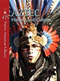 Aztec History and Culture, Helen Dwyer and Mary Stout, 143397410X