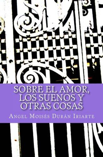 Sobre el amor, los suenos y otras cosas (Spanish Edition) PDF