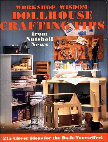 Workshop Wisdom: Dollhouse Crafting Tips from Nutshell News