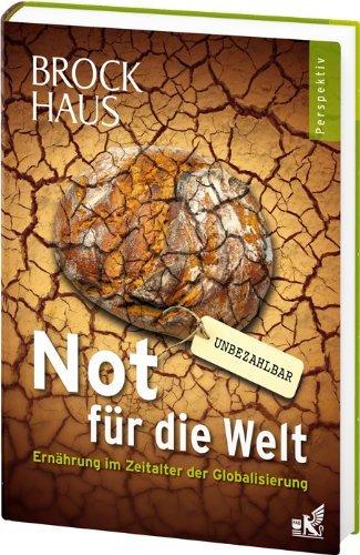 Brockhaus Perspektiv - Not für die Welt: Ernährung im Zeitalter der Globalisierung (2012-03-05)