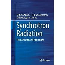 Synchrotron Radiation: Basics, Methods and Applications
