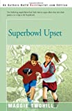 Superbowl Upset, Judith Gaberman, 0595160964