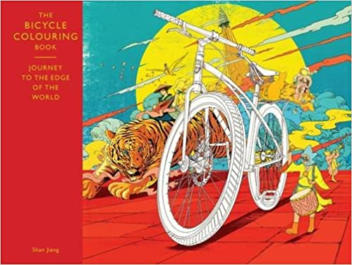 The Bicycle Colouring Book Journey To Edge Of World Books Amazoncouk Shan Jiang 9781780677774