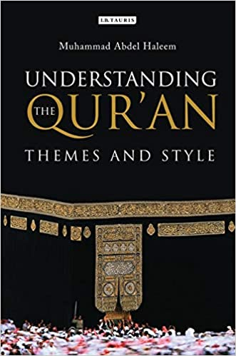 Understanding The Quran Themes And Style London Studies Paperback October 15 2010 By Muhammad Abdel Haleem