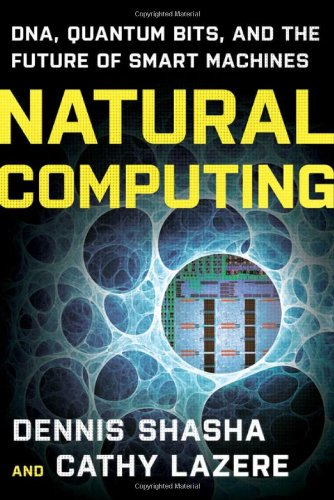 Natural Computing: DNA, Quantum Bits, and the Future of Smart Machines PDF