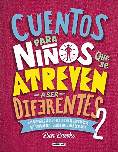 Cuentos para niños que se atreven a ser diferentes 2 / Stories for Boys Who Are To Be Diferent 2  [Brooks, Ben] (Tapa Dura)