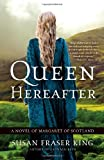 Queen Hereafter, Susan Fraser King, 0307452808