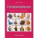 Fondantdieren / druk 1: 100 leuke beestjes voor op de taart