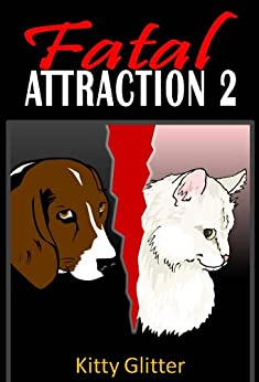 Fatal Attraction 2 by [Glitter, Kitty]