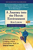 img - for A Journey into the Heroic Environment: A Personal Guide for Creating Great Customer Transactions Using Eight Universal Shared Values (3rd edition) book / textbook / text book