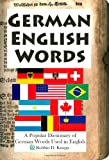 German English Words: A Popular Dictionary of German Words Used in English, Robbin D. Knapp, 1411658957