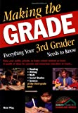 Making the Grade: Everything Your 3rd Grader Needs to Know