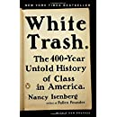 White Trash: The 400-Year Untold History of Class in America