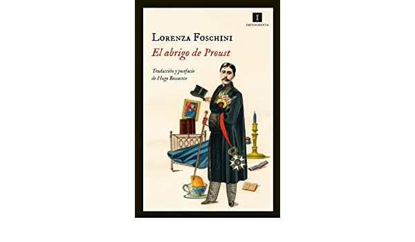 Amazon.com: El abrigo de Proust (Impedimenta nº 84) (Spanish Edition) eBook: Lorenza Foschini, Editorial Impedimenta, Hugo Beccacece: Kindle Store