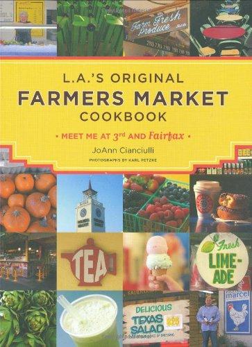 L.A.'s Original Farmers Market Cookbook: Meet Me at 3rd and Fairfax pdf