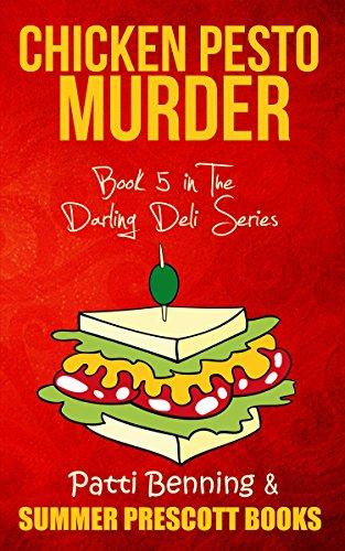 Chicken Pesto Murder: Book 5 in The Darling Deli Series ()