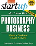 img - for Start Your Own Photography Business: Studio, Freelance, Gallery, Events (StartUp Series) book / textbook / text book