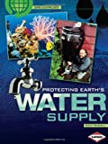 img - for Protecting Earth's Water Supply (Saving Our Living Earth) book / textbook / text book