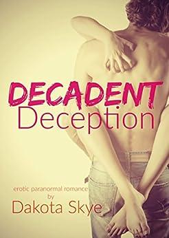 Decadent Deception by [Skye, Dakota]