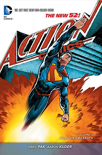 Superman: Action Comics Vol. 5: What Lies Beneath (The New 52)