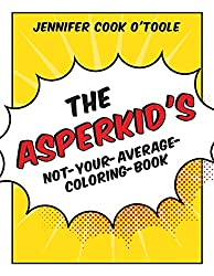 The Asperkid's Not-Your-Average-Coloring-Book