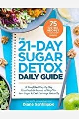 The 21-Day Sugar Detox Daily Guide: A Simplified, Day-By Day Handbook & Journal to Help You Bust Sugar & Carb Cravings Naturally Paperback