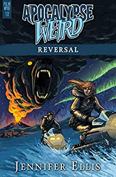 Apocalypse Weird: Reversal (Polar Wyrd Book 1) by [Ellis, Jennifer]