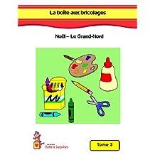 La boîte aux bricolages: Noël et le Grand-Nord (French Edition)