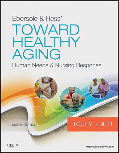 Ebersole & Hess' Toward Healthy Aging - E-Book: Human Needs and Nursing Response (TOWARD HEALTHY AGING (EBERSOLE))