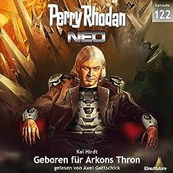 Geboren für Arkons Thron (Perry Rhodan NEO 122)