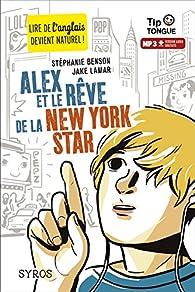 Alex et le rêve de la New York Star par Stéphanie Benson