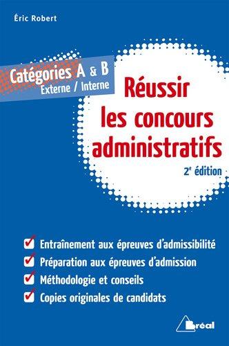 Pour réussir les concours administratifs catégories A et B Poche – 22 mars 2011 E Robert Bréal 2749530199 Droit