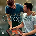 Caregiver Audiobook by Rick R. Reed Narrated by Taavi Mark