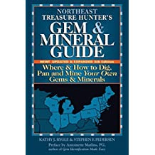 Northeast Treasure Hunter's Gem & Mineral Guide (5th Edition): Where and How to Dig, Pan and Mine Your Own Gems and Minerals (Treasure Hunter's Gem & Mineral Guides)