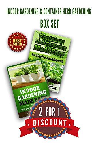 Indoor Gardening U0026 Container Herb Gardening Box Set: The Urban Gardeneru0027s  Beginneru0027s Pack (Organic