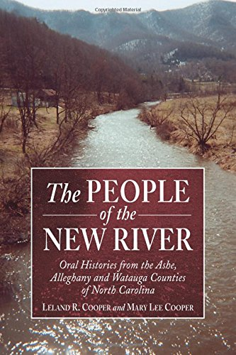 The People of the New River: Oral Histories from the Ashe, Alleghany, and Watauga Counties of North Carolina (Contributions to Southern Appalachian Studies, 5) pdf epub