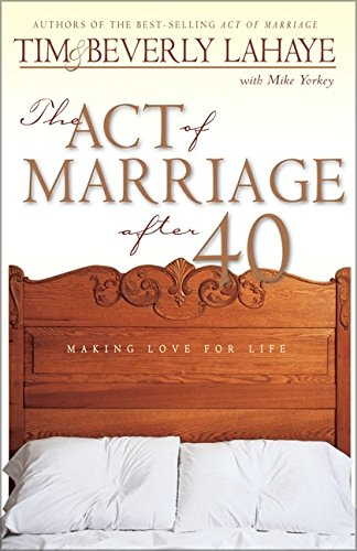 The Act of Marriage After 40 by HarperCollins Christian Pub.